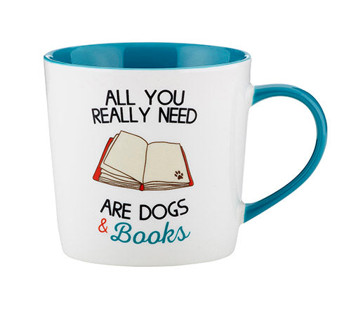 All You Really Need Are Dogs & Books  14 oz. mug