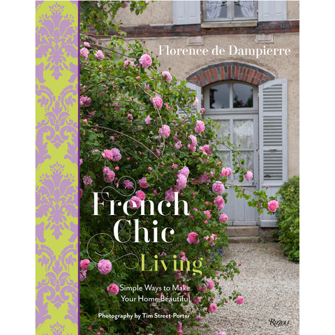 French Chic Living: Simple Ways to Make Your Home Beautiful - Coffee Table Book - Villa Decor Design & Style