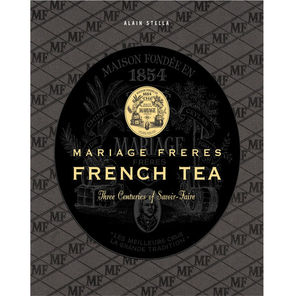 Mariage Freres French Tea: Three Centuries of Savoir-Faire - Coffee Table Book - Villa Decor Design & Style
