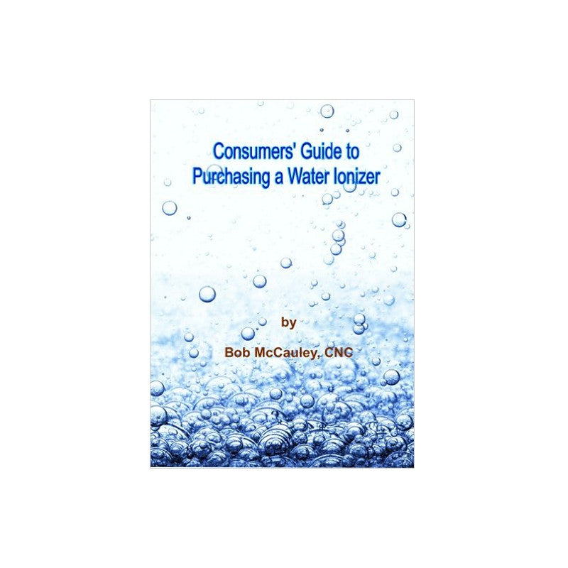 Consumers Guide To Purchasing A Water Ionizer
