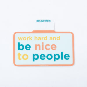 Work Hard Be Nice Sticker