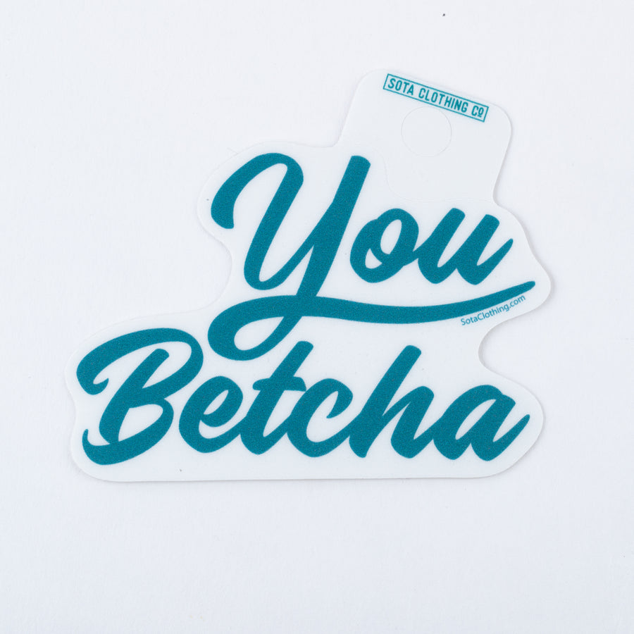 You Betcha Script Sticker
