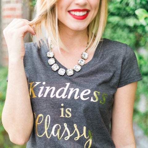 Kindness is Classy Tee