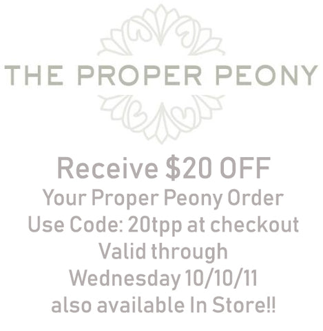 $20 OFF! All Proper Peony Orders