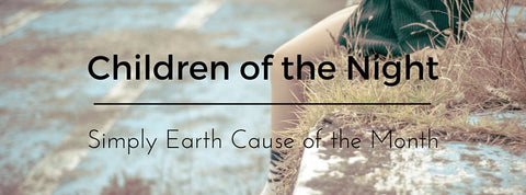 Children of the Night Simply Earth Cause of the Month