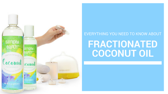 Everything You Need to Know About Fractionated Coconut Oil