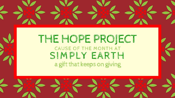 The Hope Project Cause of the December at Simply Earth