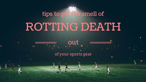 Get the stink our of your sports