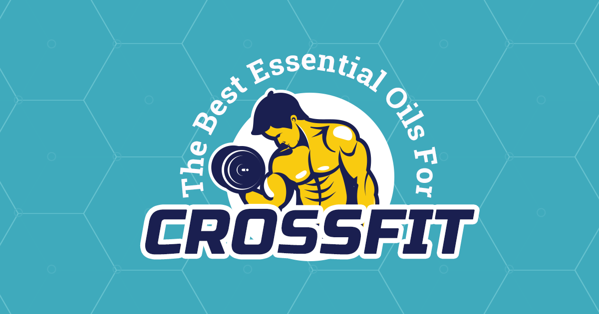 The Best Essential Oils for Crossfit