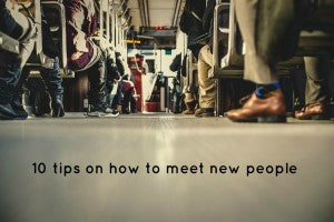 Tips to meet new people