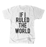 If I Ruled The World - White