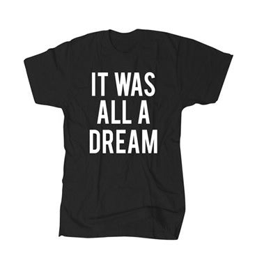 It Was All A Dream - Black