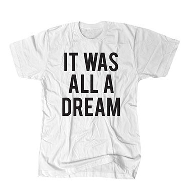 It Was All A Dream - White