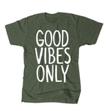 Good Vibes ONLY - Olive