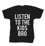 Listen To The Kids Bro - Black