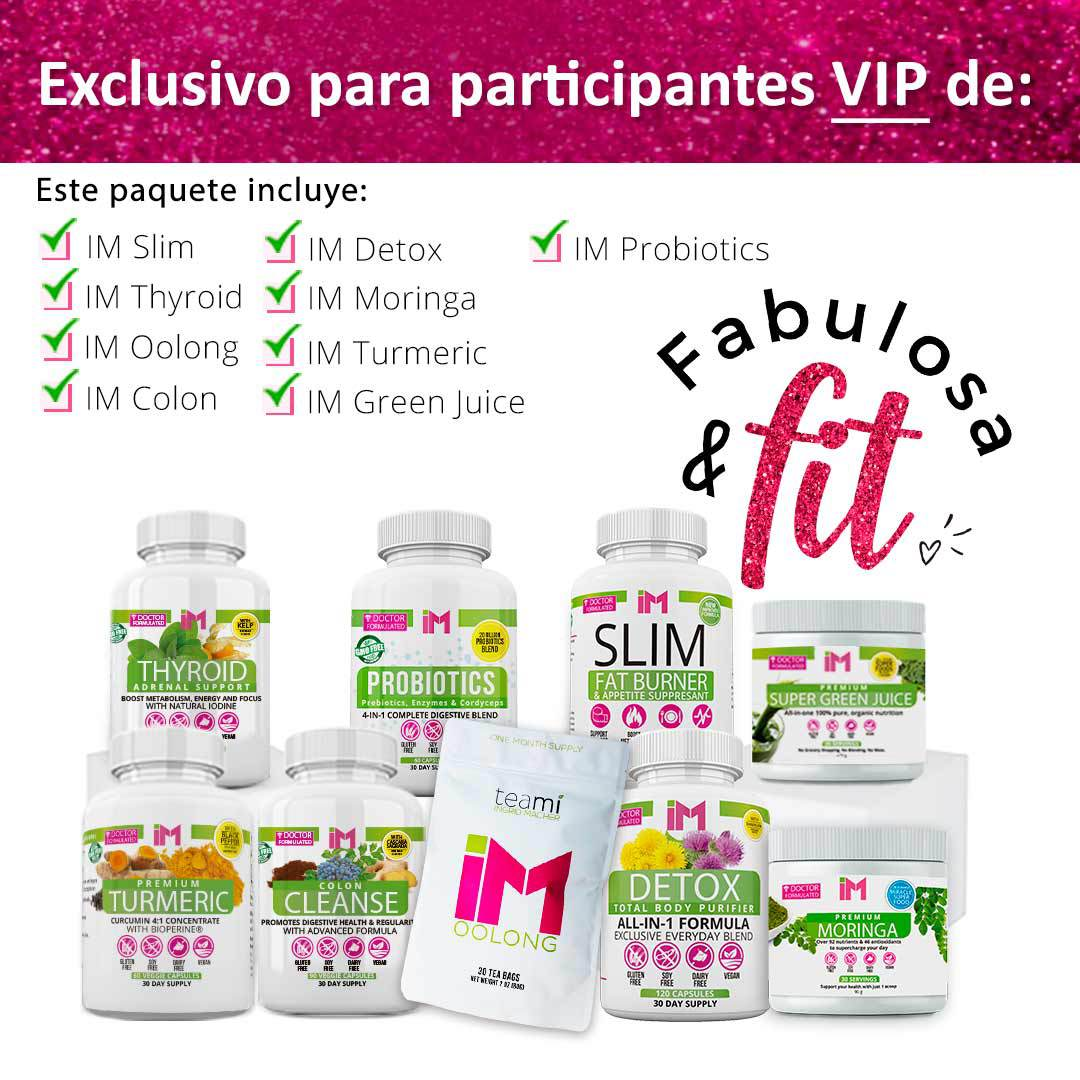 FABULOSA Y FIT VEGAN PACK - IM Slim, IM Thyroid, IM Oolong, IM Colon, IM Detox, IM Moringa, IM Turmeric, IM Greens, IM Probiotics - OTO