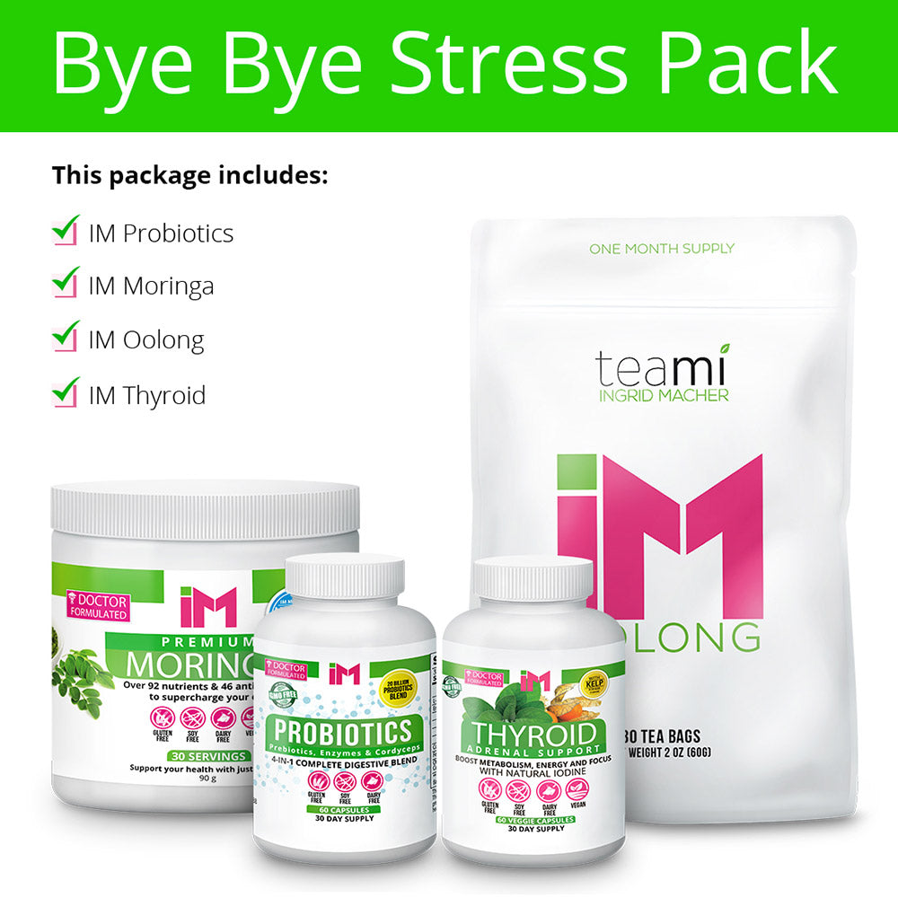 Bye Bye Stress Pack - IM Probiotics, IM Moringa, IM Oolong, IM Thyroid