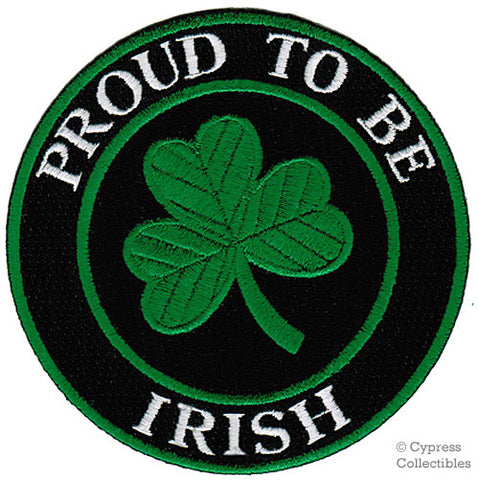 PROUD to be IRISH EMBROIDERED PATCH