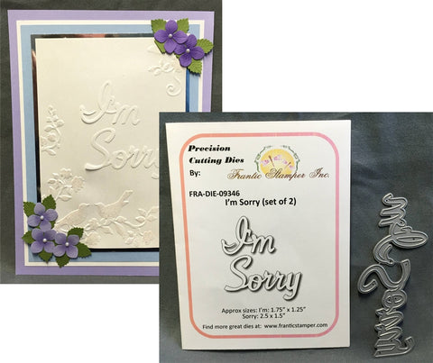 I'M SORRY die by FRANTIC STAMPER FRA-DIE-09346 - Inspiration Station Scrapbook Store & Retreat
