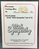 WITH SYMPATHY die by FRANTIC STAMPER FRA-DIE-09358 - Inspiration Station Scrapbook Store & Retreat