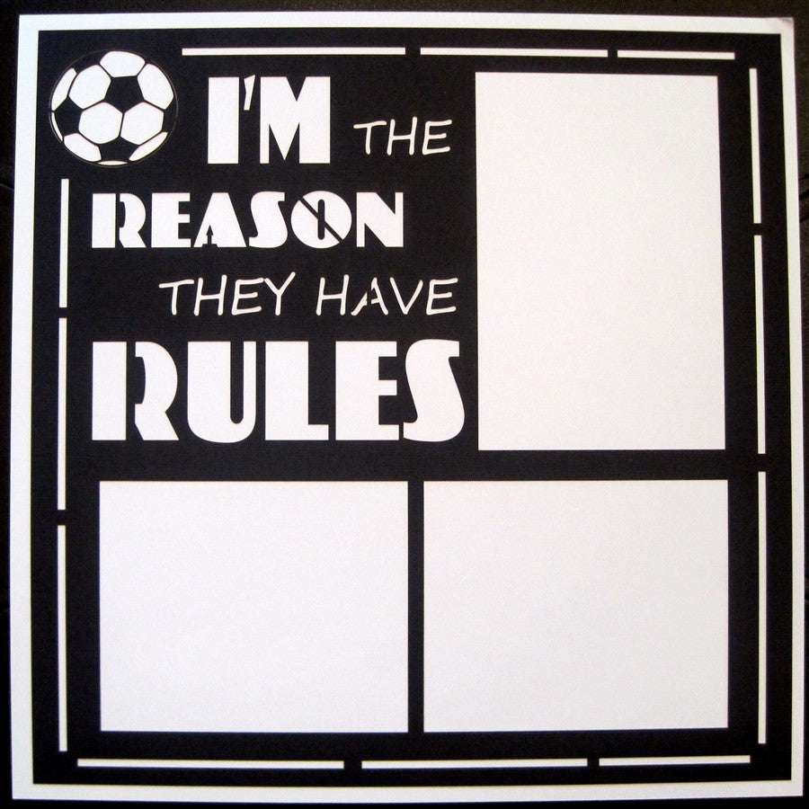 Soccer - REASON THEY HAVE RULES  - 12x12 Laser Die Cut Scrapbook Page - Inspiration Station Scrapbook Store & Retreat