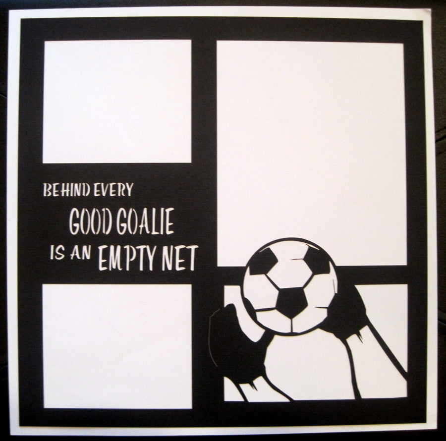 Soccer - GOOD GOALIE EMPTY NET  - 12x12 Laser Die Cut Scrapbook Page - Inspiration Station Scrapbook Store & Retreat