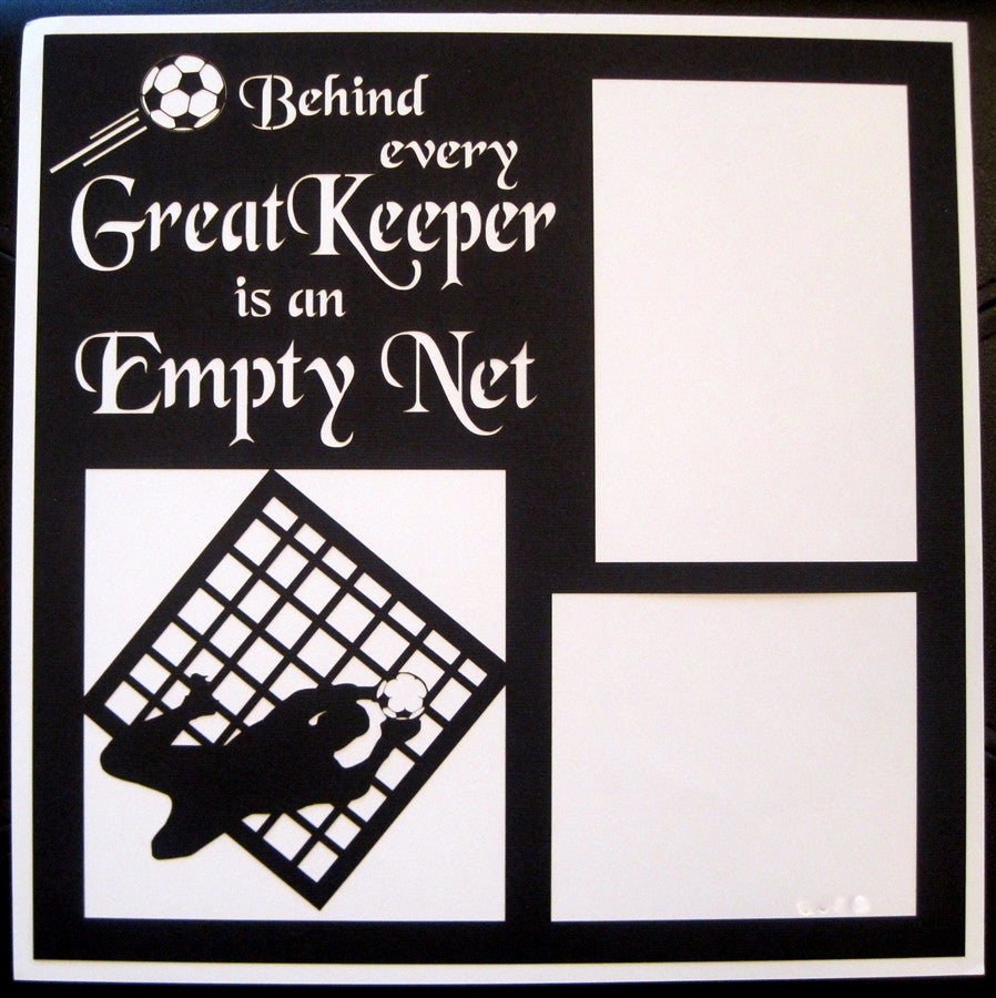 Soccer - GREAT KEEPER EMPTY NET  - 12x12 Laser Die Cut Scrapbook Page - Inspiration Station Scrapbook Store & Retreat