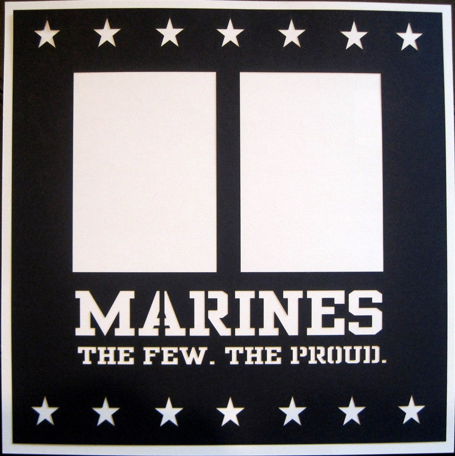 MILITARY - Marines The Few The Proud - 12x12 Laser Die Cut Scrapbook Page - Inspiration Station Scrapbook Store & Retreat