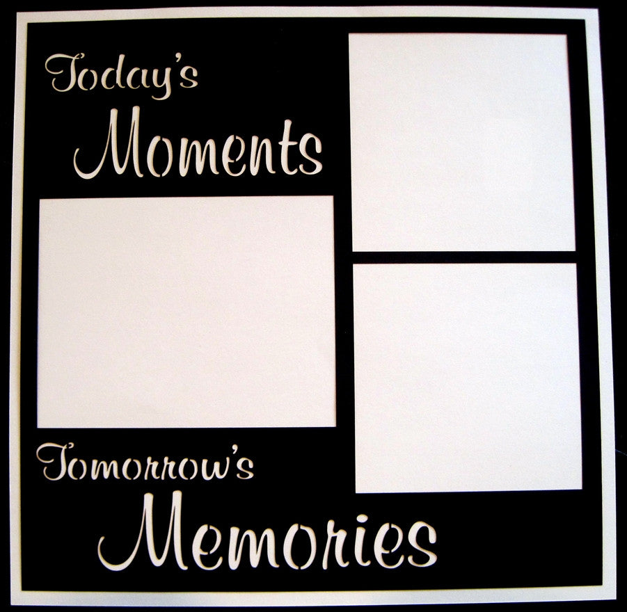 Todays Moments Tomorrow's Memories - 12x12 Laser Die Cut Scrapbook Page - Inspiration Station Scrapbook Store & Retreat