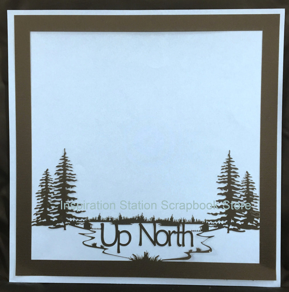 Up North 12x12 Laser Die Cut Scrapbook Page SPG79 - Inspiration Station Scrapbook Store & Retreat