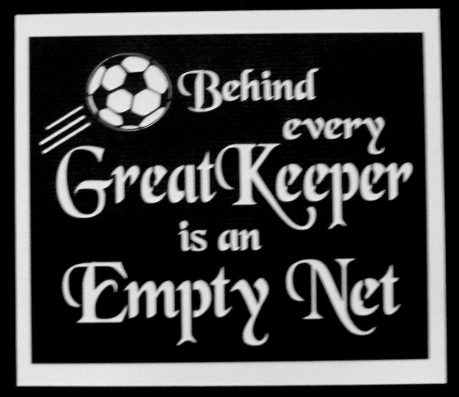 Behind every Great Keeper is an empty net Scrapbook Laser Die Cut Title - Inspiration Station Scrapbook Store & Retreat