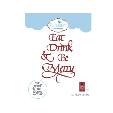 Eat, Drink, and Be Merry Word Metal Die Cut Set by Elizabeth Crafts Cutting Dies 1557