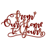 From Our Home To Yours Sentiment Die by Tonic Studios Dies 2165e - Inspiration Station Scrapbook Store & Retreat