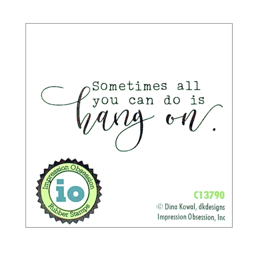 Hang On Stamp by Impression Obsession C13790 - Inspiration Station Scrapbook Store & Retreat