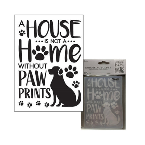 A House is not a home without Paw Prints Embossing Folder By Darice Craft Folders