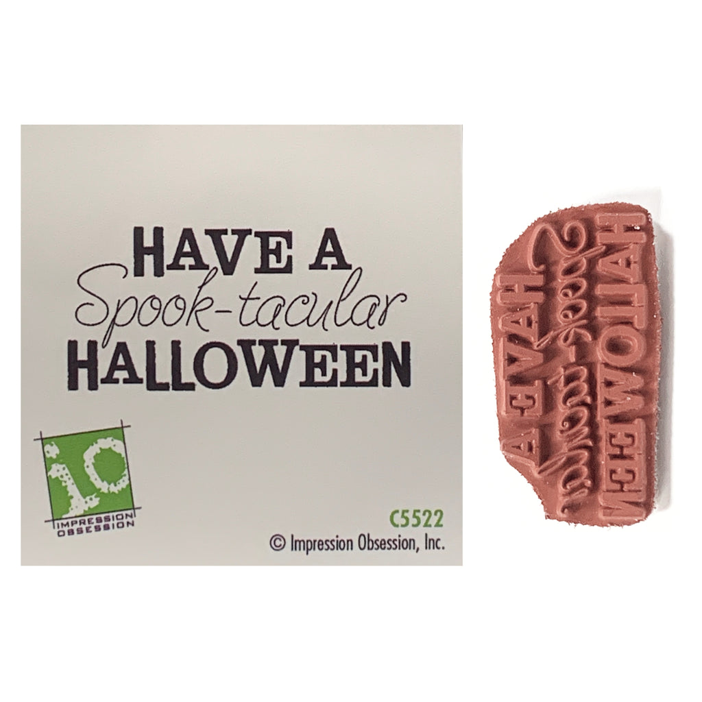 Have a Spooktacular Halloween Sentiment Rubber Stamp by Impression Obsession Cling Stamps C5522