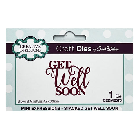 Stacked Get Well Soon Thin Metal Phrase Die by Sue Wilson for Creative Expressions Craft Dies CEDME026