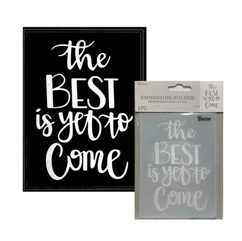 The Best is Yet to Come Embossing Folder By Darice craft folders