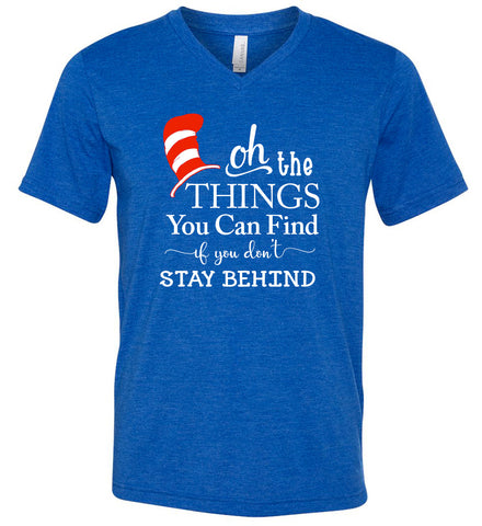 Dr. Seuss Don't Stay Behind (V-Neck)