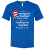 I Will Teach Kindergarten Here or There (V-Neck)