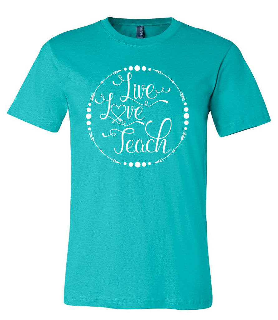 Live, Love, Teach - Teal