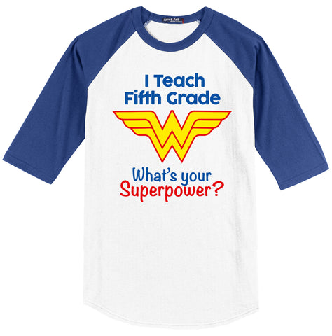 I Teach Fifth Grade What's Your Super Power? (Wonder Woman Edition)