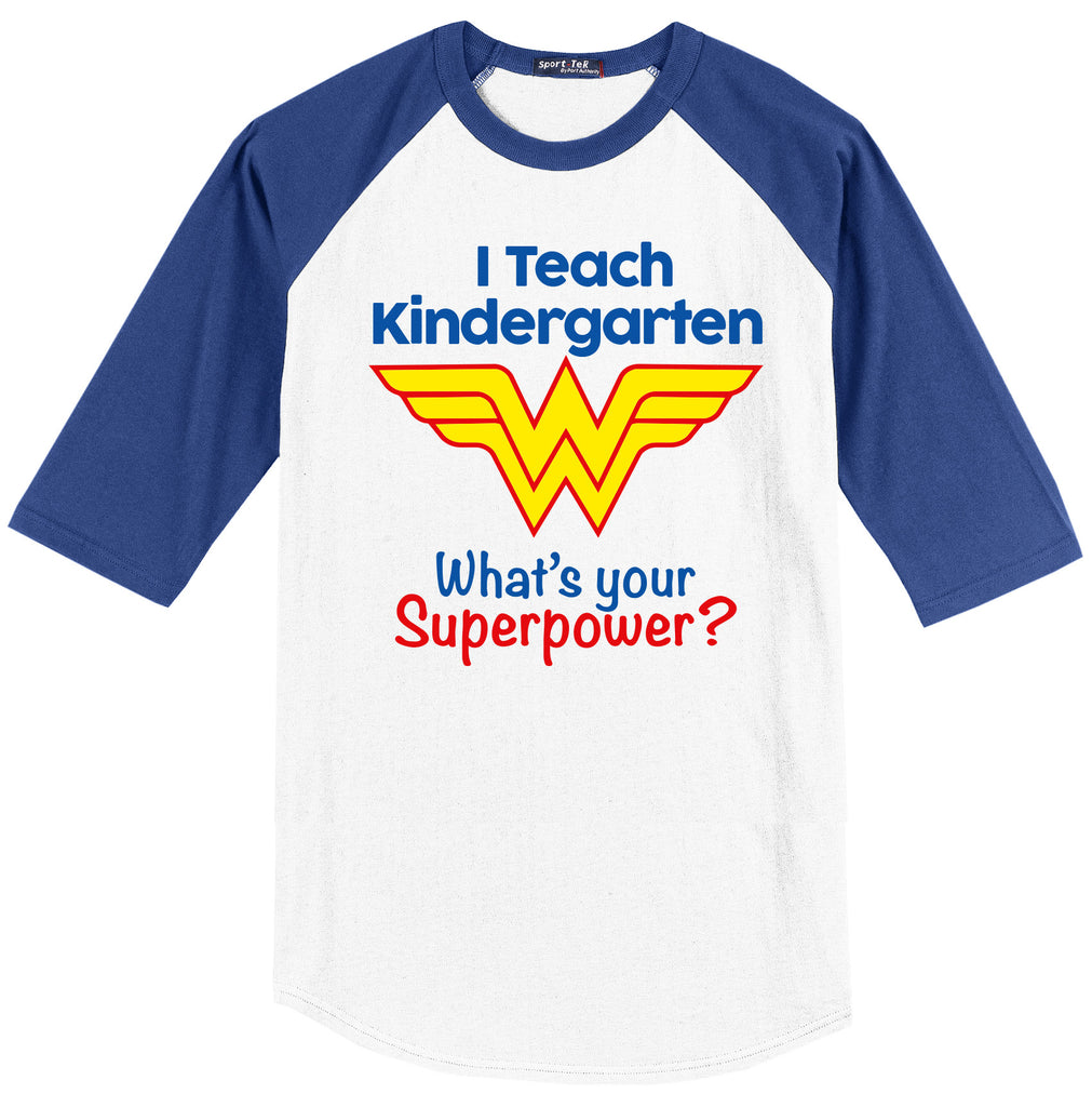 I Teach Kindergarten What's Your Super Power? (Wonder Woman Edition)