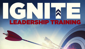 IGNITE Leadership Training         PRE-ORDER-AVAILABILITY TBD