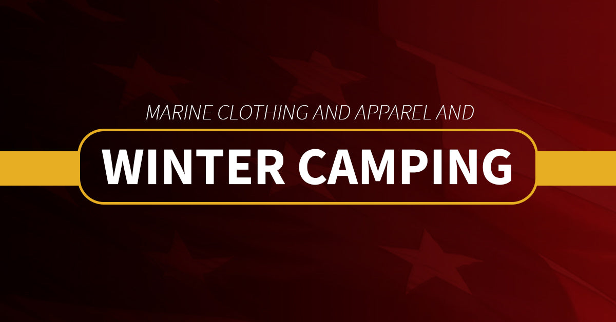 Marine Clothing and Apparel and Winter Camping