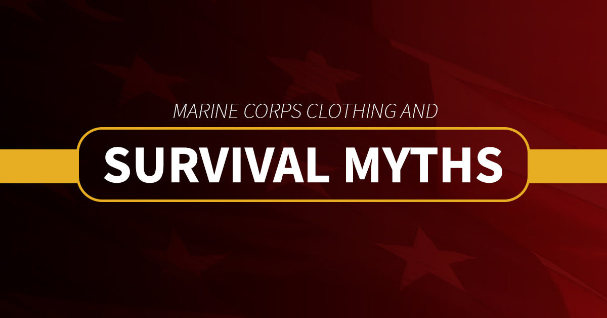 Marine Corps Clothing and Survival Myths