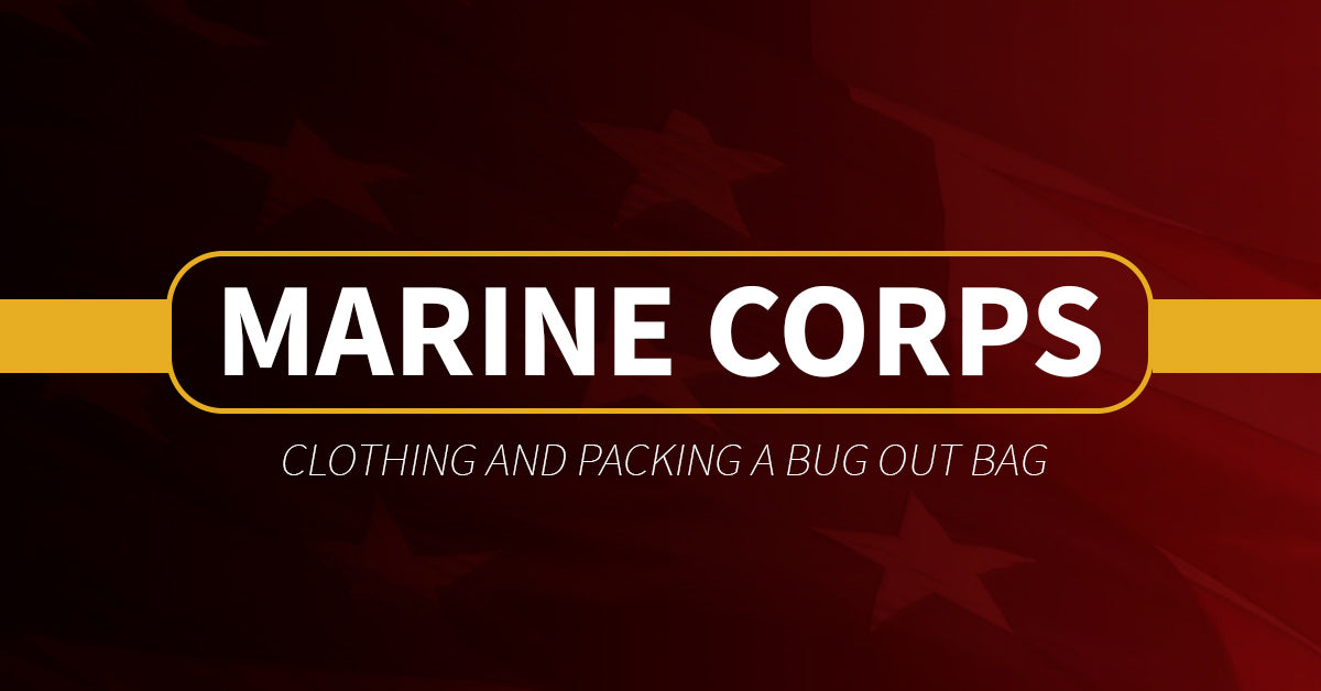 d2b9be0c4cff9 Marine Corps Clothing and Packing a Bug Out Bag | Sgt. Mark's Depot  Store