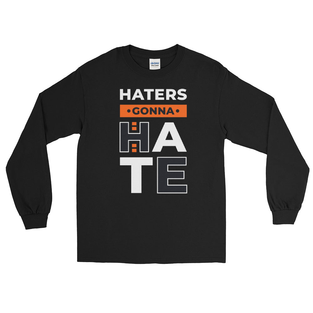 Haters Gonna Hate Long Sleeve Shirt