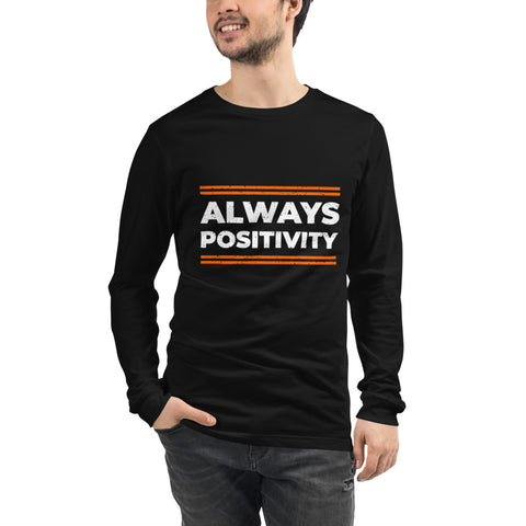 Always Positivity Unisex Long Sleeve Tee