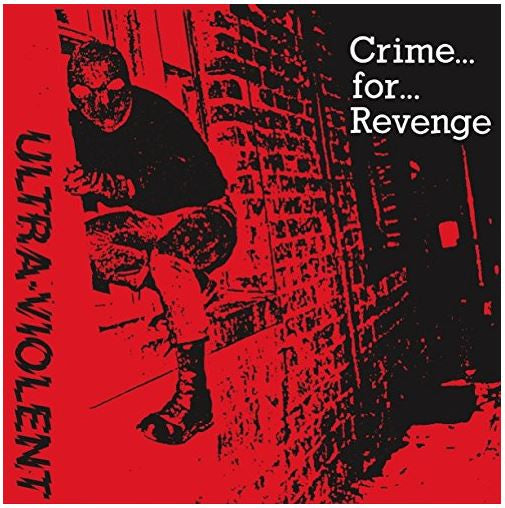ULTRA-VIOLENT - Crime... For... Revenge... 7""